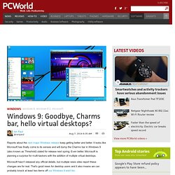Windows 9: Goodbye, Charms bar, hello virtual desktops?
