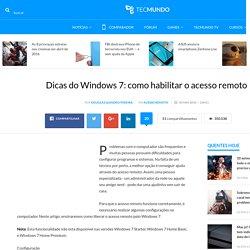 Dicas do Windows 7: como habilitar o acesso remoto