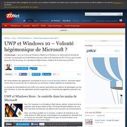 UWP et Windows 10 – Volonté hégémonique de Microsoft ? - ZDNet