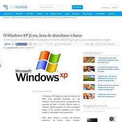 O Windows XP já era, hora de abandonar o barco