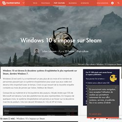 Windows 10 s'impose sur Steam - Pop culture