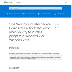 """The Windows Installer Service Could Not Be Accessed"" error when you try to install a program in Windows 7 or Windows Vista"