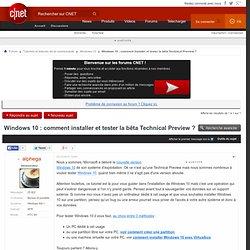 Windows 10 : comment installer et tester la bêta Technical Preview ?