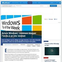 Astuce Windows: comment bloquer l'accès à un site Internet