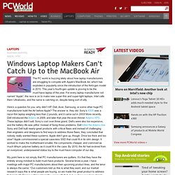 Windows Laptop Makers Can't Catch Up to the MacBook Air