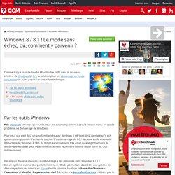 Windows 8 ! Le mode sans échec, ou, comment y parvenir?