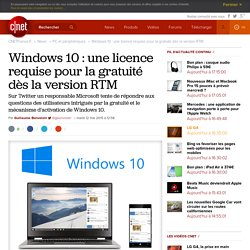 Windows 10 : une licence requise pour la gratuité dès la version RTM