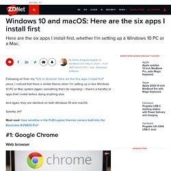 Windows 10 and macOS: Here are the six apps I install first