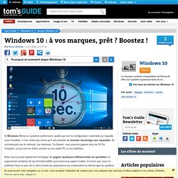 Windows 10 : à vos marques, prêt ? Boostez ! - Pourquoi et comment doper Windows 10