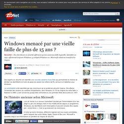 Windows menacé par une vieille faille de plus de 15 ans ?