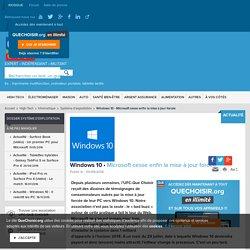Windows 10 - Microsoft cesse enfin la mise à jour forcée - Actualité - UFC-Que Choisir