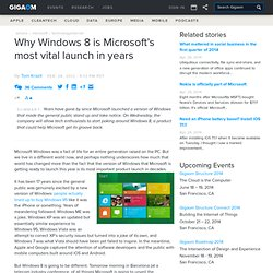 Why Windows 8 is Microsoft's most vital launch in years