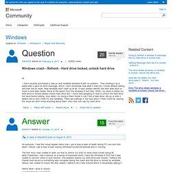 Fenêtres accident - Actualiser - Disque dur verrouillé, déverrouillez disque dur