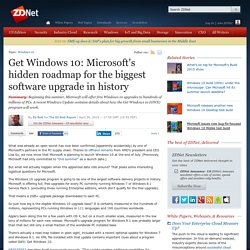 Get Windows 10: Microsoft's hidden roadmap for the biggest software upgrade in history