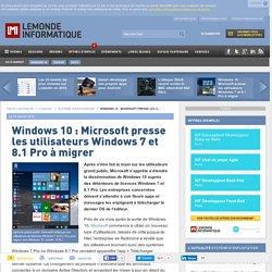 Windows 10 : Microsoft presse les utilisateurs Windows 7 et 8.1 Pro à migrer