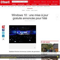Windows 10 : une mise à jour gratuite annoncée pour l'été