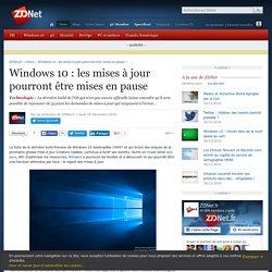 Windows 10 : les mises à jour pourront être mises en pause - ZDNet
