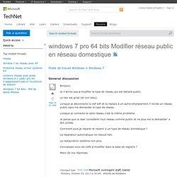 windows 7 pro 64 bits Modifier réseau public en réseau domestique