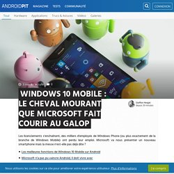 Windows 10 Mobile : le cheval mourant que Microsoft fait courir au galop