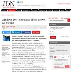 21/10/15 Windows 10 : le nouveau Skype arrive sur mobile