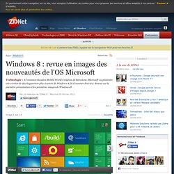 Windows 8 : revue en images des nouveautés de l'OS Microsoft