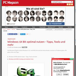 Windows: 64 Bit optimal nutzen - Tipps, Tools und mehr