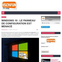 Windows 10 : Le panneau de configuration est menacé