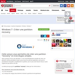 Windows 7 : Créer une partition recovery
