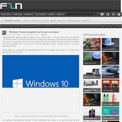Windows 10 peut enregistrer tout ce que vous tapez