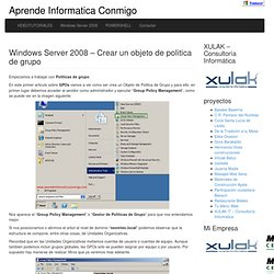 Windows Server 2008 – Crear un objeto de politica de grupo