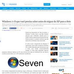 Windows 7: O que você precisa saber antes de migrar do XP para o Sete