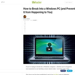 How to Break Into a Windows PC (And Prevent it from Happening to You)