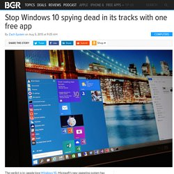 Windows 10 Privacy Settings: How to stop Windows 10 from spying on you