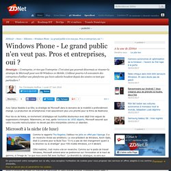 Windows Phone - Le grand public n'en veut pas. Pros et entreprises, oui ? - ZDNet