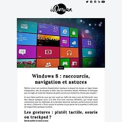 Windows 8 : raccourcis, navigation et astuces