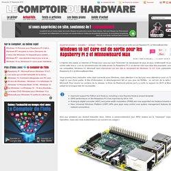 Windows 10 IoT Core est de sortie pour les Rapsberry PI 2 et MinnowBoard Max