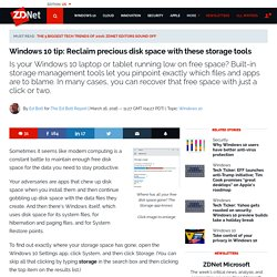 Windows 10 tip: Reclaim precious disk space with these storage tools