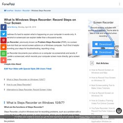 What Is Windows Steps Recorder: Record Steps on Your Screen