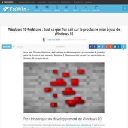 Windows 10 Redstone : tout ce que l'on sait sur la prochaine mise à jour de Windows 10