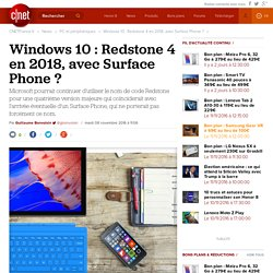 Windows 10 : Redstone 4 en 2018, avec Surface Phone
