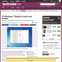 10 Windows 7 Registry hacks and tweaks