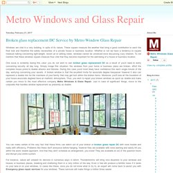 Metro Windows and Glass Repair : Broken glass replacement DC Service by Metro Window Glass Repair