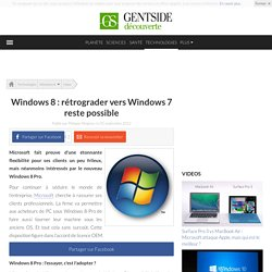 Windows 8 : rétrograder vers Windows 7 reste possible