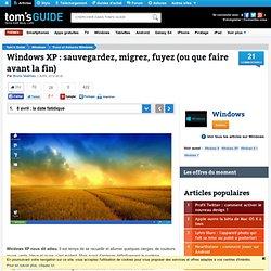 Windows XP : sauvegardez, migrez, fuyez (ou que faire avant la fin) - 8 avril : la date fatidique