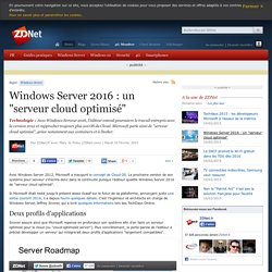"Windows Server 2016 : un ""serveur cloud optimisé"""