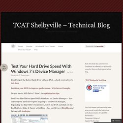 Test Your Hard Drive Speed With Windows 7′s Device Manager « TTC Shelbyville - Technical Blog