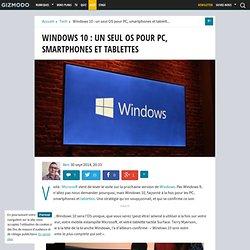 Windows 10 : un seul OS pour PC, smartphones et tablettes
