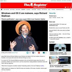 Windows and OS X are malware, says Richard Stallman