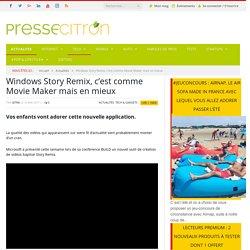 Windows Story Remix, c'est comme Movie Maker mais en mieux