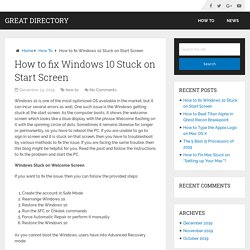 How to fix Windows 10 Stuck on Start Screen – Great Directory